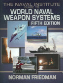 The Naval Institute Guide to World Naval Weapon Systems