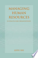Managing Human Resources in Health Care Organizations