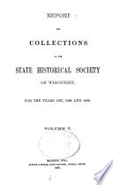 Report and Collections of the State Historical Society of Wisconsin  for the Years
