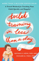 """Toilet Training in Less Than a Day"" by Nathan Azrin, Richard M. Foxx"
