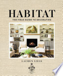 """Habitat: The Field Guide to Decorating"" by Lauren Liess"