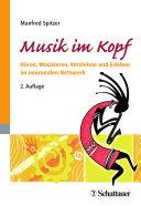 Musik im Kopf: Hören, Musizieren, Verstehen und Erleben im ...