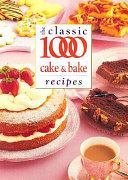 The Classic 1000 Cake and Bake Recipes Pdf/ePub eBook