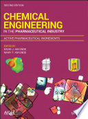 Chemical Engineering in the Pharmaceutical Industry  Active Pharmaceutical Ingredients