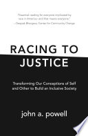 """""""Racing to Justice: Transforming Our Conceptions of Self and Other to Build an Inclusive Society"""" by John a. Powell"""