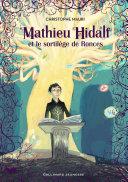 Mathieu Hidalf (Tome 3) - Mathieu Hidalf et le sortilège de Ronces