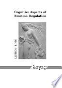Cognitive Aspects of Emotion Regulation