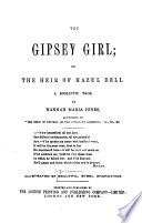 The Gipsey Girl; Or The Heir of Hazel Dell, Etc