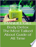 Body Detox  The Most Talked About Guide of All Time