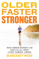 Older  Faster  Stronger