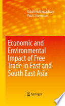 Economic And Environmental Impact Of Free Trade In East And South East Asia Book PDF