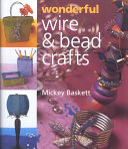 Wonderful Wire   Bead Crafts