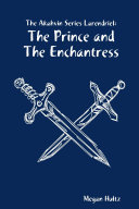 The Akahvin Series Larendriel: The Prince and The Enchantress