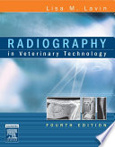 Radiography in Veterinary Technology - E-Book
