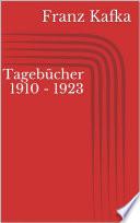 Tagebücher 1910 - 1923
