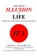 The Great Illusion of Life