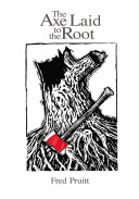 The Axe Laid To The Root