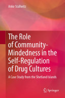 The Role of Community Mindedness in the Self Regulation of Drug Cultures