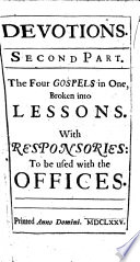 Devotions  Second Part  The Four Gospels in One  Broken Into Lessons  With Responsories  to be Used with the Offices   By John Austin   Book PDF