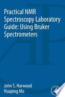 Practical Nmr Spectroscopy Laboratory Guide Using Bruker Spectrometers Book PDF