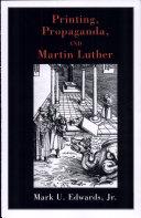 Printing, Propaganda, and Martin Luther