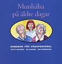 Munhälsa på äldre dagar: handbok för vårdpersonal