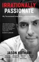 Irrationally Passionate: My Turnaround from Rebel to Entrepreneur Pdf/ePub eBook