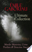 Mile Gaboriau Ultimate Collection Murder Mysteries Crime Thrillers Detective Novels