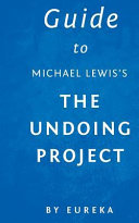 Guide to Michael Lewis s the Undoing Project
