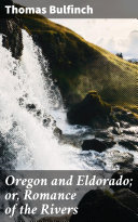 Oregon and Eldorado; or, Romance of the Rivers Pdf/ePub eBook
