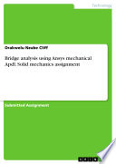 Bridge analysis using Ansys mechanical Apdl  Solid mechanics assignment