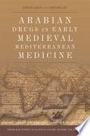 Arabian Drugs in Medieval Mediterranean Medicine Book