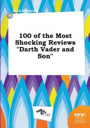 100 of the Most Shocking Reviews Darth Vader and Son