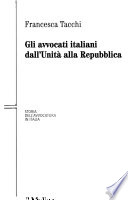 Gli avvocati italiani dall'unità alla Repubblica