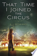 """That Time I Joined the Circus"" by J.J. Howard"