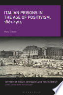 Italian Prisons in the Age of Positivism  1861 1914