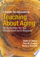 A Hands On Approach To Teaching About Aging