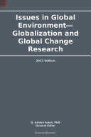 Issues in Global Environment—Globalization and Global Change Research: 2013 Edition