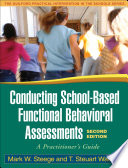 Conducting School based Functional Behavioral Assessments Book PDF