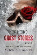 New Mexico Ghost Stories Vol  I
