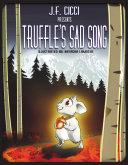 Truffle's Sad Song