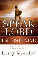 Speak Lord  I m Listening