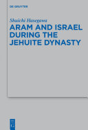 Pdf Aram and Israel during the Jehuite Dynasty