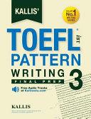 Kallis  TOEFL IBT Pattern Writing 3