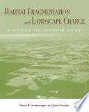 Habitat Fragmentation and Landscape Change Book PDF