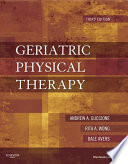 """Geriatric Physical Therapy eBook"" by Andrew A. Guccione, Dale Avers, Rita Wong"