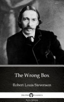 The Wrong Box by Robert Louis Stevenson - Delphi Classics (Illustrated) Pdf/ePub eBook