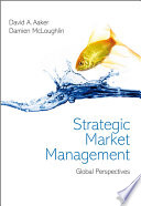 """Strategic Market Management: Global Perspectives"" by David A. Aaker, Damien McLoughlin"