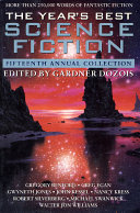 The Year's Best Science Fiction: Fifteenth Annual Collection