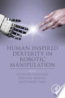Human Inspired Dexterity In Robotic Manipulation Book PDF